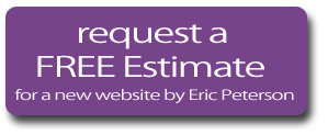 Request a Free Estimate for a new website by Eric Peterson